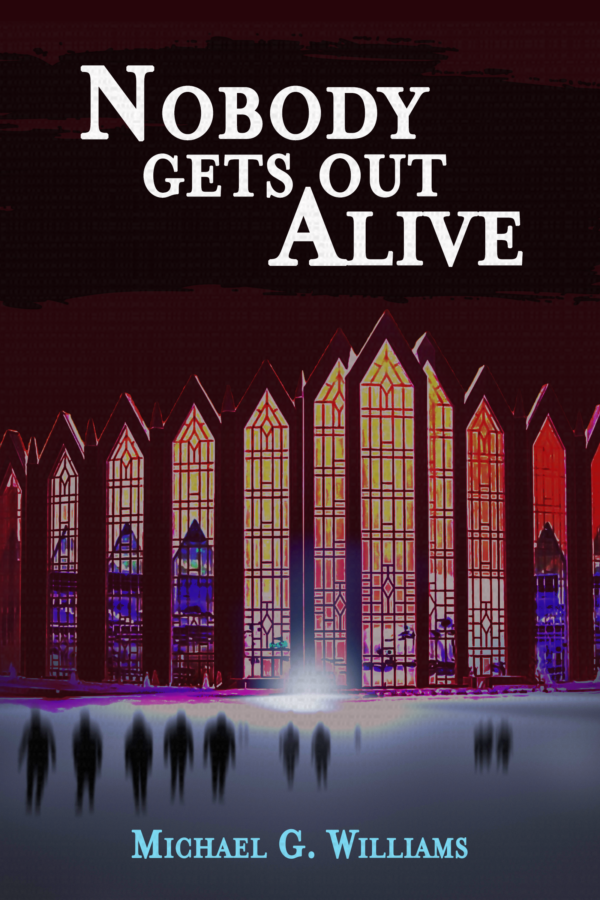 Cover of NOBODY GETS OUT ALIVE, the fifth and final Withrow Chronicles novel.